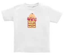Baby Needs Bacon Toddler Tee Shirt - Cotton Jersey T-Shirt (White)