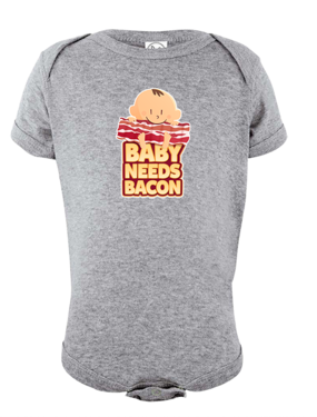Baby Needs Bacon Infant Onesie - Super Soft Cotton Bodysuit (Heather)