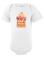 Baby Needs Bacon Infant Onesie - Super Soft Cotton Bodysuit (White)
