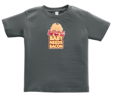 Baby Needs Bacon Toddler Tee Shirt - Cotton Jersey T-Shirt (Charcoal)