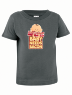 Baby Needs Bacon Infant Tee Shirt - Cotton Jersey T-Shirt (Charcoal)
