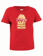 Baby Needs Bacon Infant Tee Shirt - Cotton Jersey T-Shirt (Red)