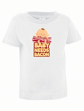 Baby Needs Bacon Infant Tee Shirt - Cotton Jersey T-Shirt (White)
