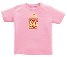 Baby Needs Bacon Toddler Tee Shirt - Cotton Jersey T-Shirt (Pink)
