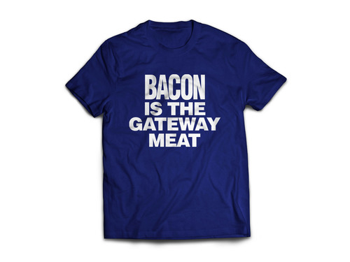Bacon Is The Gateway Meat Tee Shirt - Unisex Adult T-Shirt (Navy Blue)