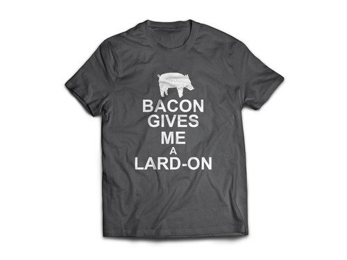Bacon Gives Me A Lard-On Tee Shirt - Men's Adult T-Shirt (Dark Gray)