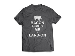 Bacon Gives Me A Lard On Tee Shirt - Men's Adult T-Shirt (Dark Gray)