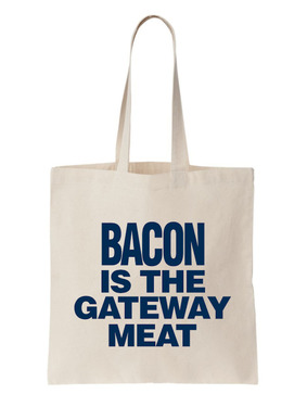 Bacon Is The Gateway Meat Tote - Natural Canvas Bag