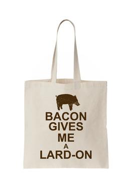 Bacon Gives Me a Lard-on Tote - Natural Canvas Bag