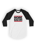 More Bacon Baseball Tee Shirt - Unisex 3/4 Sleeve Adult T-Shirt (White/Black)