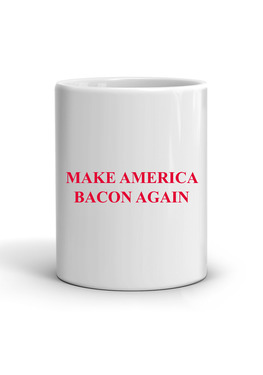 Make America Bacon Again Coffee Mug - Classic White Coffee Tea Cup