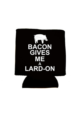 Bacon Gives me A Lard-On Koozie - Neoprene Drink Cooler Sleeve (Black)