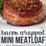 Bacon Wrapped Mini Meatloaf!