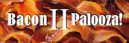 Bacon Palooza II