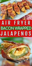 Air Fryer Bacon Wrapped Jalapenos!