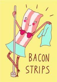Bacon Strips!