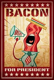 Cast Your Vote For Bacon!!