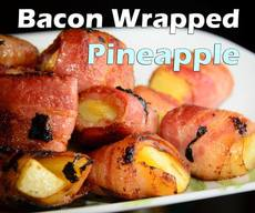 Bacon Wrapped Pineapple!