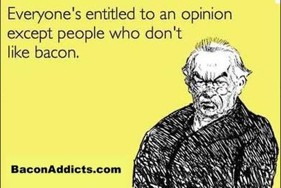 Bacon Opinion!