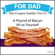 Bacon For Dad!