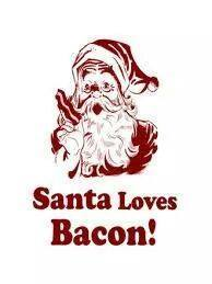 Santa Loves Bacon!