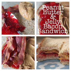 Bacon, Peanut Butter, & Jelly!