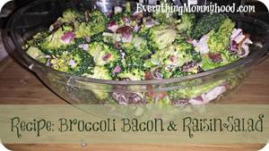 Bacon Raisin Broccoli Salad!