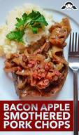 Bacon Apple Smothered Pork Chops!
