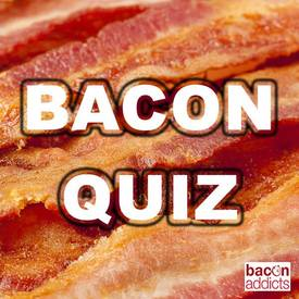 Bacon Quiz!