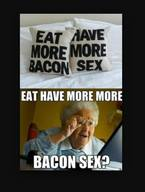 Everything! Is Better With Bacon?