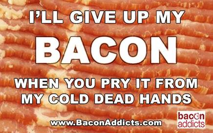 Go Ahead, Make My Bacon!