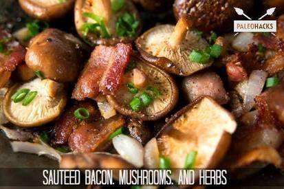 Sauteed Bacon Mushroom & Herbs!