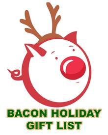 Bacon, It's What's For Christmas!