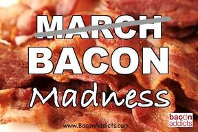 Bacon Madness!