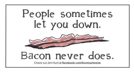 Bacon Is Dependable!