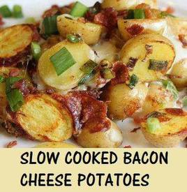 Slow Cooked Bacon Cheese Potatoes!