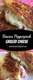 Bacon Pepperjack Grilled Cheese!