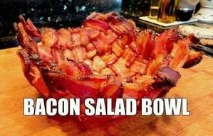 Bacon Bowl!