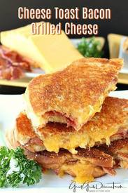Cheese Toast Bacon Grilled Cheese!