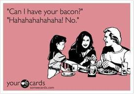 Bacon Addicts Don't Share!