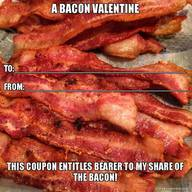 Bacon Valentine!