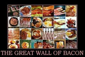 Great Wall Of Bacon!