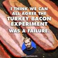 Turkey Bacon!