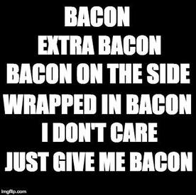 Give Me Bacon!