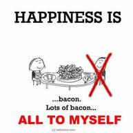 Happiness Is Bacon!