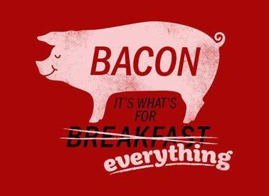 Bacon Everything!