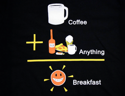 Coffee + Anything = Breakfast!