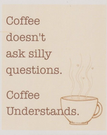 Coffee Understands!