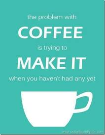 Problems With Coffee!