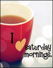 Aahhh Saturday!